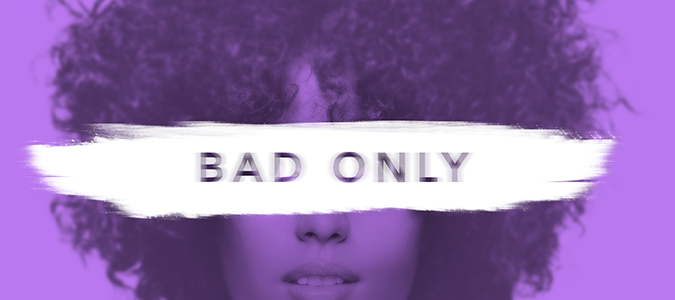 Bad Only